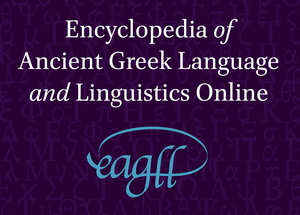 Encyclopedia of Ancient Greek Language and Linguistics