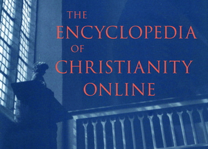 Encyclopedia of Christianity Online