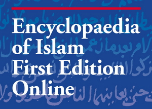 Encyclopaedia of Islam, First Edition (1913-1936)