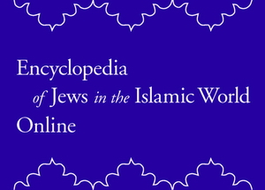 Encyclopedia of Jews in the Islamic World — Brill