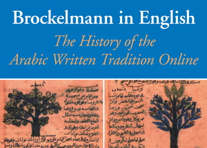 Brockelmann in English: The History of the Arabic Written Tradition Online