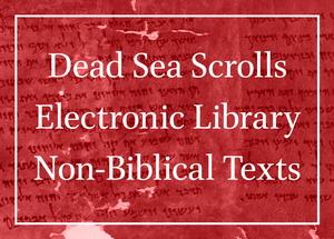 Dead Sea Scrolls Electronic Library Non-Biblical Texts