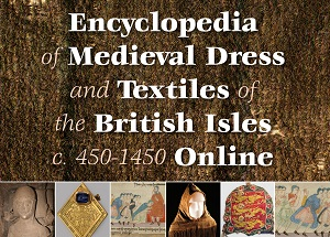 Encyclopedia of Medieval Dress and Textiles